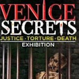 biglietti Venice Secrets - Justice Torture Death Exhibition